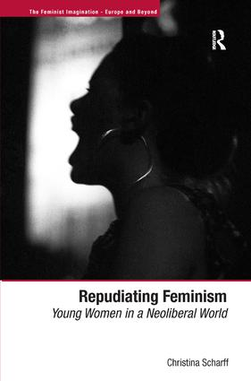 Repudiating Feminism: Young Women in a Neoliberal World, 1st Edition (Hardback) book cover