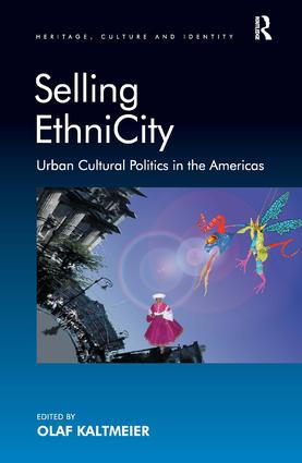 Selling EthniCity: Urban Cultural Politics in the Americas, 1st Edition (Hardback) book cover