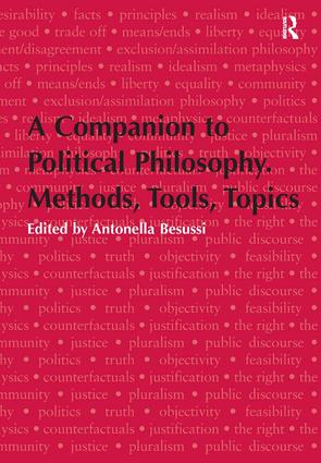 A Companion to Political Philosophy. Methods, Tools, Topics: 1st Edition (Hardback) book cover
