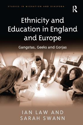 Ethnicity and Education in England and Europe: Gangstas, Geeks and Gorjas (Hardback) book cover