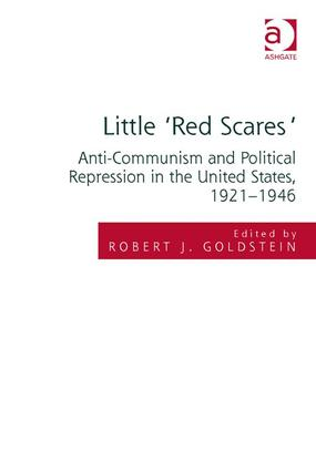 Little 'Red Scares': Anti-Communism and Political Repression in the United States, 1921-1946, 1st Edition (Hardback) book cover