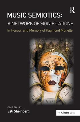 Music Semiotics: A Network of Significations: In Honour and Memory of Raymond Monelle, 1st Edition (Paperback) book cover