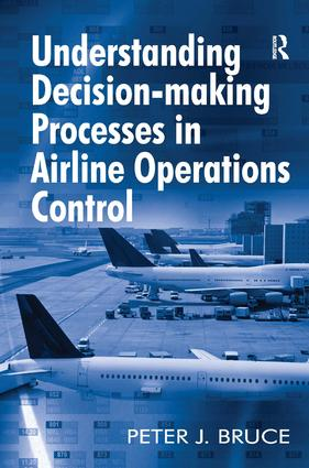Understanding Decision-making Processes in Airline Operations Control (Hardback) book cover