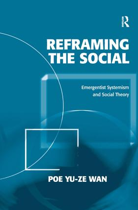 Reframing the Social: Emergentist Systemism and Social Theory (Hardback) book cover