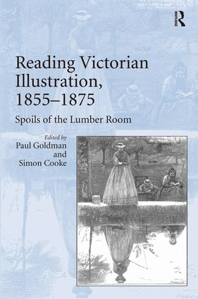 Reading Victorian Illustration, 1855–1875: Spoils of the Lumber Room, 1st Edition (Paperback) book cover