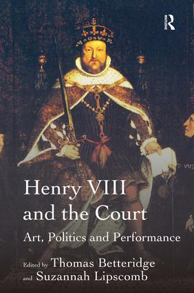 Henry VIII and the Court: Art, Politics and Performance (Hardback) book cover