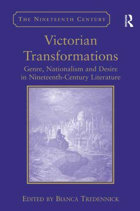 Victorian Transformations: Genre, Nationalism and Desire in Nineteenth-Century Literature, 1st Edition (Hardback) book cover