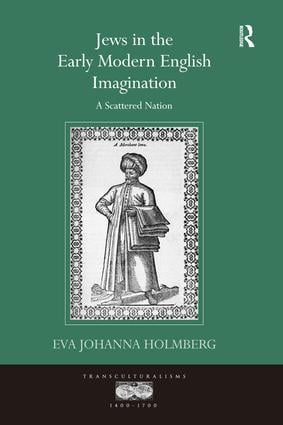 Jews in the Early Modern English Imagination: A Scattered Nation, 1st Edition (Hardback) book cover