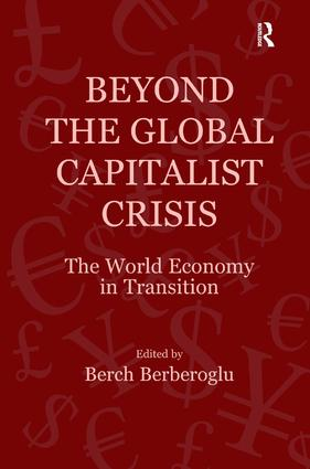 Beyond the Global Capitalist Crisis: The World Economy in Transition, 1st Edition (Hardback) book cover