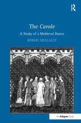 The Carole: A Study of a Medieval Dance (Hardback) book cover