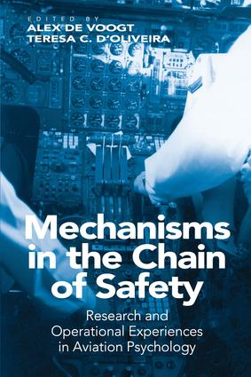 Mechanisms in the Chain of Safety: Research and Operational Experiences in Aviation Psychology, 1st Edition (Hardback) book cover