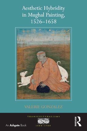 Aesthetic Hybridity in Mughal Painting, 1526–1658 book cover