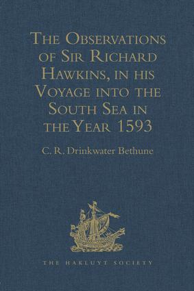 The Observations of Sir Richard Hawkins, Knt., in his Voyage into the South Sea in the Year 1593: Reprinted from the Edition of 1622, 1st Edition (Hardback) book cover