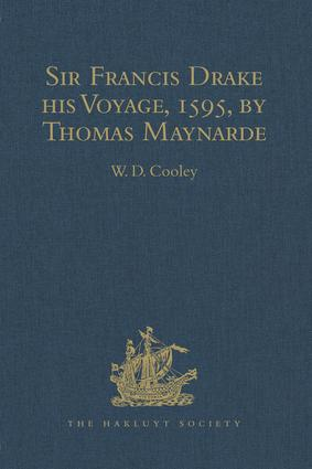 Sir Francis Drake his Voyage, 1595, by Thomas Maynarde: Together with the Spanish Account of Drake's Attack on Puerto Rico, 1st Edition (Hardback) book cover