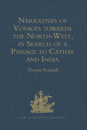 Narratives of Voyages towards the North-West, in Search of a Passage to Cathay and India, 1496 to 1631: With Selections from the early Records of the Honourable the East India Company and from MSS. in the British Museum, 1st Edition (Hardback) book cover