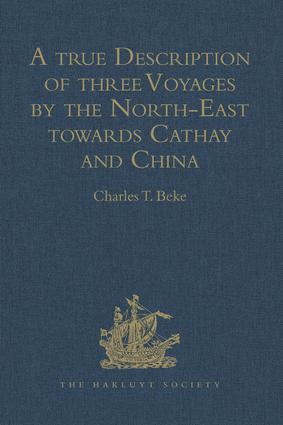 A true Description of three Voyages by the North-East towards Cathay and China, undertaken by the Dutch in the Years 1594, 1595, and 1596, by Gerrit de Veer: Published at Amsterdam in the Year 1598, and in 1609 translated into English by William Phillip, 1st Edition (Hardback) book cover