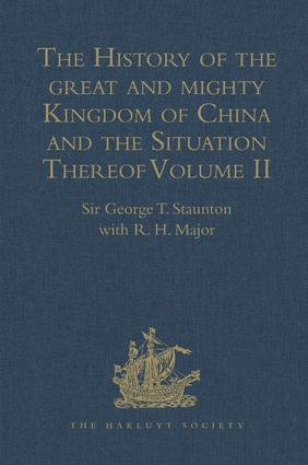 The History of the great and mighty Kingdom of China and the Situation Thereof: Volume II: Compiled by the Padre Juan Gonzalez de Mendoza, and now Reprinted from the early Translation of R. Parke, 1st Edition (Hardback) book cover