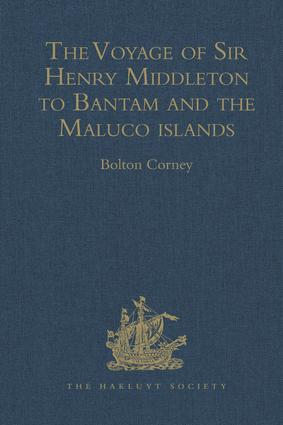 The Voyage of Sir Henry Middleton to Bantam and the Maluco islands: Being the Second Voyage set forth by the Governor and Company of Merchants of London trading into the East-Indies. From the Edition of 1606, 1st Edition (Hardback) book cover
