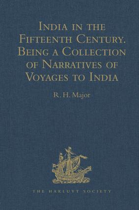 India in the Fifteenth Century: Being a Collection of Narratives of Voyages to India in the Century preceding the Portuguese Discovery of the Cape of Good Hope; from Latin, Persian, Russian, and Italian Sources, now first Translated into English, 1st Edition (Hardback) book cover