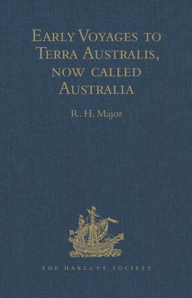 Early Voyages to Terra Australis, now called Australia: A Collection of Documents, and Extracts from early Manuscript Maps, illustrative of the History of Discovery on the Coasts of that vast Island, from the Beginning of the Sixteenth Century to the Time of Captain Cook, 1st Edition (Hardback) book cover