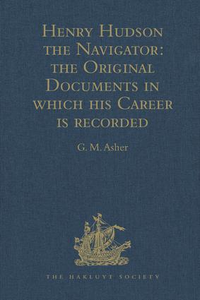 Henry Hudson the Navigator: The Original Documents in which his Career is Recorded, 1st Edition (Hardback) book cover