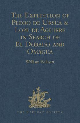 The Expedition of Pedro de Ursua & Lope de Aguirre in Search of El Dorado and Omagua in 1560-1: Translated from Fray Pedro Simon's 'Sixth historical Notice of the Conquest of Tierra Firme', 1st Edition (Hardback) book cover