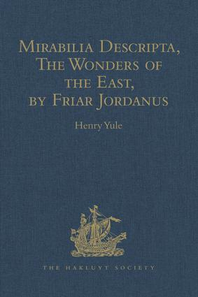 Mirabilia Descripta, The Wonders of the East, by Friar Jordanus: Of the Order of Preachers and Bishop of Columbum in India the Greater, (circa 1330), 1st Edition (Hardback) book cover