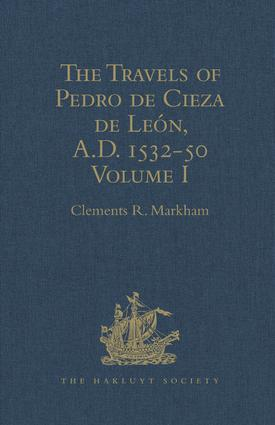 The Travels of Pedro de Cieza de León, A.D. 1532-50, contained in the First Part of his Chronicle of Peru: Volume I, 1st Edition (Hardback) book cover