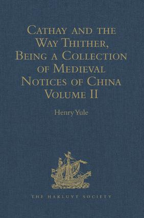 Cathay and the Way Thither, Being a Collection of Medieval Notices of China: Volume II, 1st Edition (Hardback) book cover