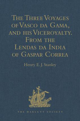 The Three Voyages of Vasco da Gama, and his Viceroyalty from the Lendas da India of Gaspar Correa: Accompanied by Original Documents, 1st Edition (Hardback) book cover