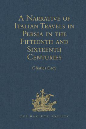 A Narrative of Italian Travels in Persia in the Fifteenth and Sixteenth Centuries: 1st Edition (Hardback) book cover