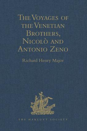 The Voyages of the Venetian Brothers, Nicolò and Antonio Zeno, to the Northern Seas in the XIVth Century: Comprising the latest known Accounts of the Lost Colony of Greenland; and of the Northmen in America before Columbus, 1st Edition (Hardback) book cover