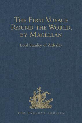 The First Voyage Round the World, by Magellan: 1st Edition (Hardback) book cover