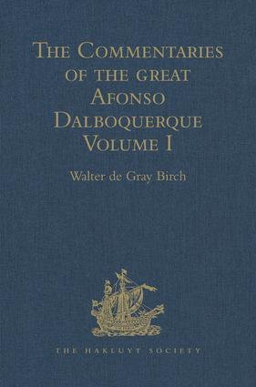 The Commentaries of the Great Afonso Dalboquerque, Second Viceroy of India: Volume I, 1st Edition (Hardback) book cover