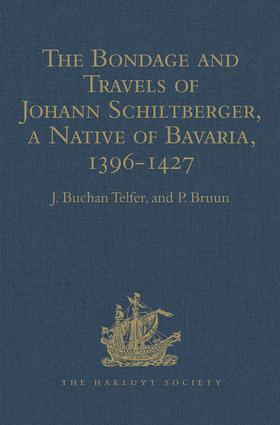The Bondage and Travels of Johann Schiltberger, a Native of Bavaria, in Europe, Asia, and Africa, 1396-1427 book cover