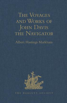 The Voyages and Works of John Davis the Navigator: 1st Edition (Hardback) book cover