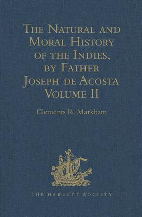 The Natural and Moral History of the Indies, by Father Joseph de Acosta