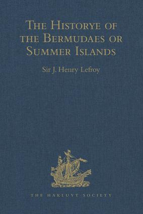 The Historye of the Bermudaes or Summer Islands: 1st Edition (Hardback) book cover