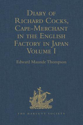 Diary of Richard Cocks, Cape-Merchant in the English Factory in Japan 1615-1622, with Correspondence: Volume I, 1st Edition (Hardback) book cover