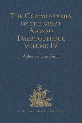 The Commentaries of the Great Afonso Dalboquerque: Volume IV, 1st Edition (Hardback) book cover