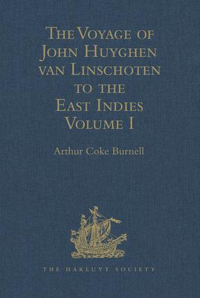 The Voyage of John Huyghen van Linschoten to the East Indies: From the Old English Translation of 1598. The First Book, containing his Description of the East. In Two Volumes Volume I, 1st Edition (Hardback) book cover