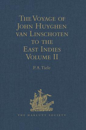 The Voyage of John Huyghen van Linschoten to the East Indies: From the Old English Translation of 1598. The First Book, containing his Description of the East. In Two Volumes Volume II, 1st Edition (Hardback) book cover