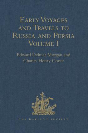 Early Voyages and Travels to Russia and Persia by Anthony Jenkinson and other Englishmen: With some Account of the First Intercourse of the English with Russia and Central Asia by Way of the Caspian Sea, 1st Edition (Hardback) book cover