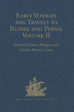 Early Voyages and Travels to Russia and Persia by Anthony Jenkinson and other Englishmen: With some Account of the First Intercourse of the English with Russia and Central Asia by Way of the Caspian Sea. Volume II, 1st Edition (Hardback) book cover