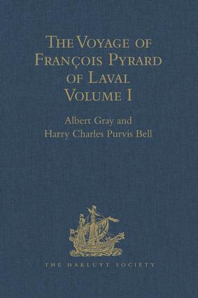 The Voyage of François Pyrard of Laval to the East Indies, the Maldives, the Moluccas, and Brazil: Volume I, 1st Edition (Hardback) book cover