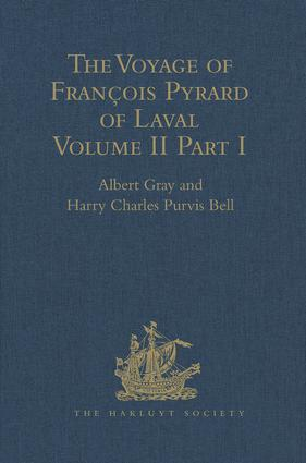 The Voyage of François Pyrard of Laval to the East Indies, the Maldives, the Moluccas, and Brazil: Volume II, Part 1, 1st Edition (Hardback) book cover