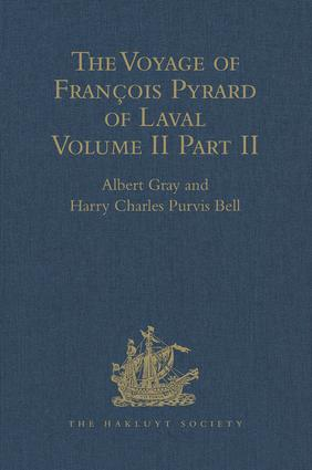 The Voyage of François Pyrard of Laval to the East Indies, the Maldives, the Moluccas, and Brazil: Volume II, Part 2, 1st Edition (Hardback) book cover
