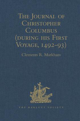 The Journal of Christopher Columbus (during his First Voyage, 1492-93): And Documents relating to the Voyages of John Cabot and Gaspar Corte Real, 1st Edition (Hardback) book cover