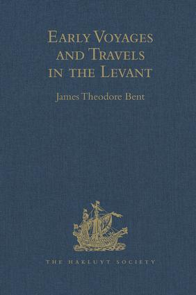 Early Voyages and Travels in the Levant: I.- The Diary of Master Thomas Dallam, 1599-1600. II.- Extracts from the Diaries of Dr John Covel, 1670-1679. With Some Account of the Levant Company of Turkey merchants, 1st Edition (Hardback) book cover