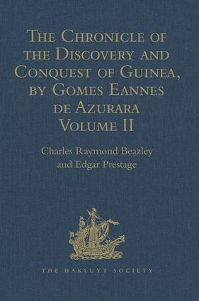 The Chronicle of the Discovery and Conquest of Guinea. Written by Gomes Eannes de Azurara: Volume II (Chapters XLI- XCVI), 1st Edition (Hardback) book cover